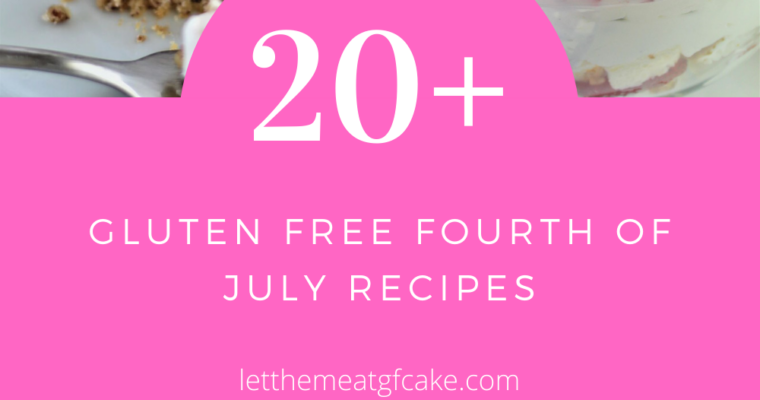 20+ Gluten Free Fourth of July Recipes